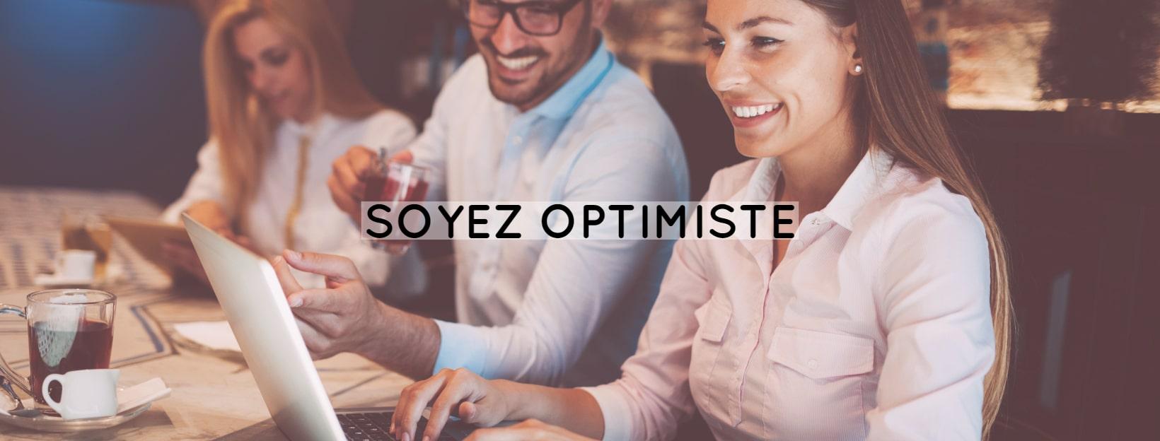 soyez optimiste