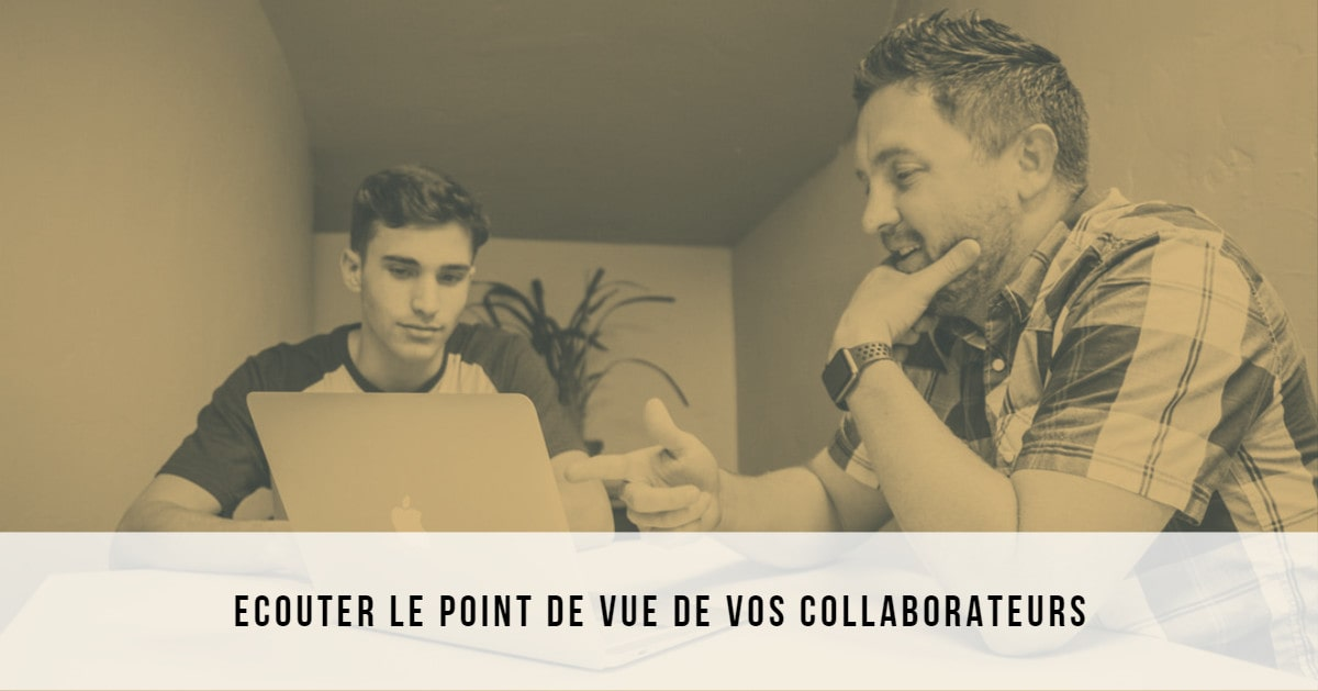 Comprendre le point de vue de vos collaborateurs