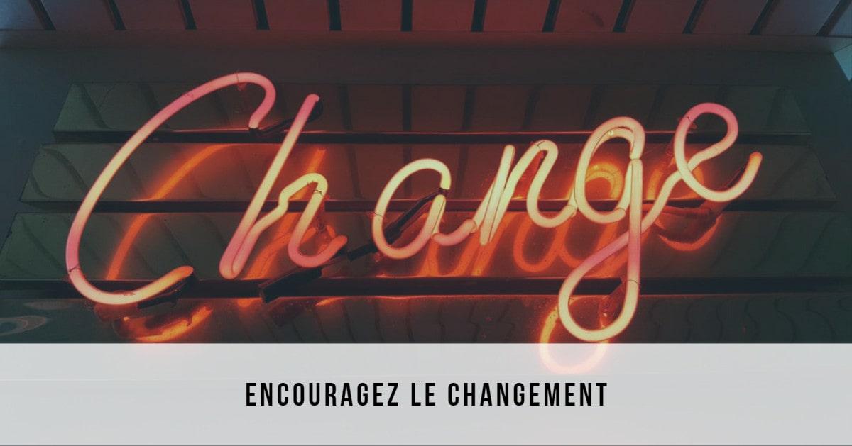 encouragez le changement