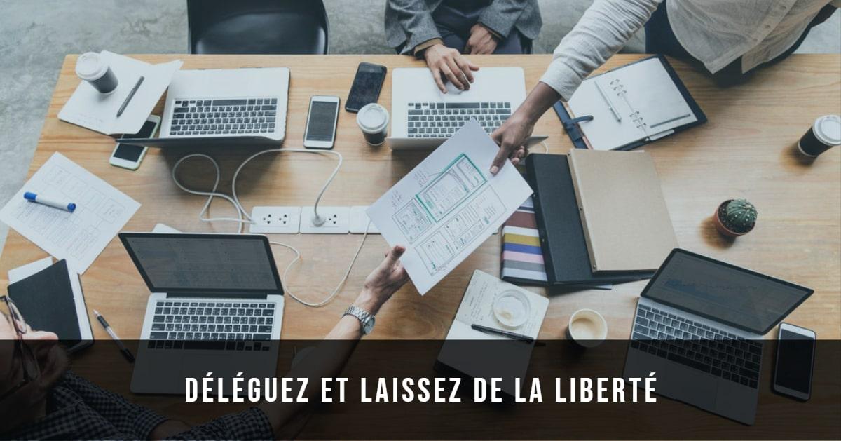 deleguez et laissez de la liberté