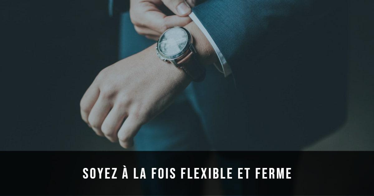 soyez à la fois flexible et ferme
