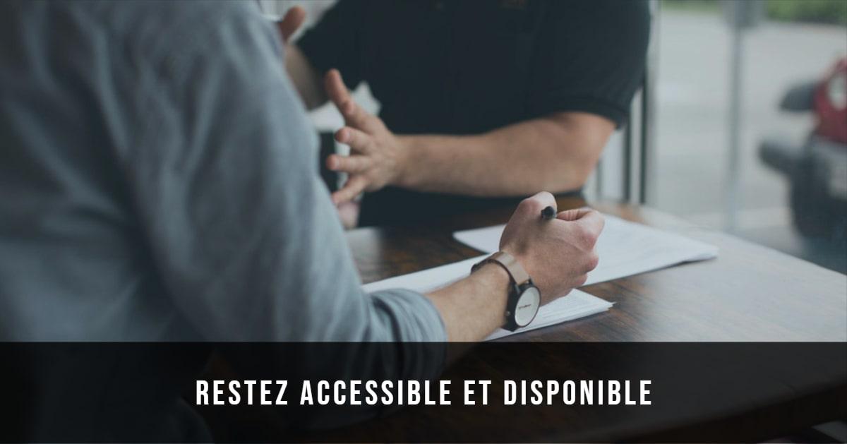 restez accessible et dsiponible